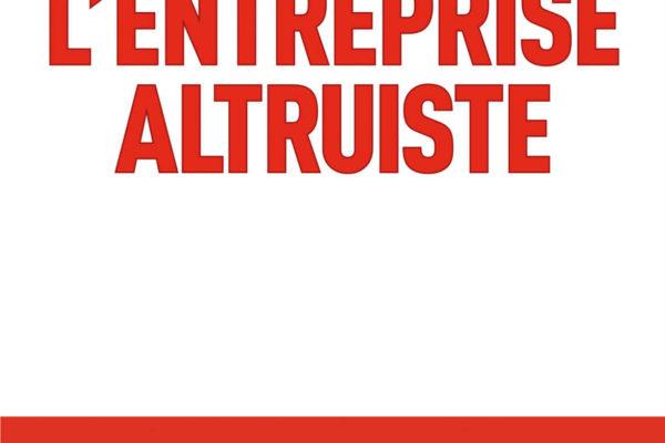 « L'Entreprise Altruiste » : lancement d'unlivre événement